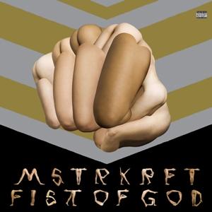 mstrkrft-fist-of-god